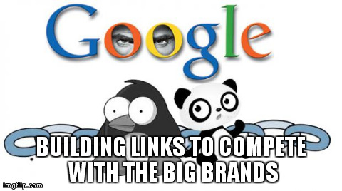 link building techniques Building Links to Compete With the Big Brands